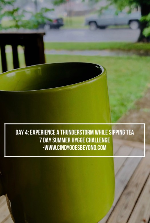 Day 4: Experience a Thunderstorm While Sipping Tea