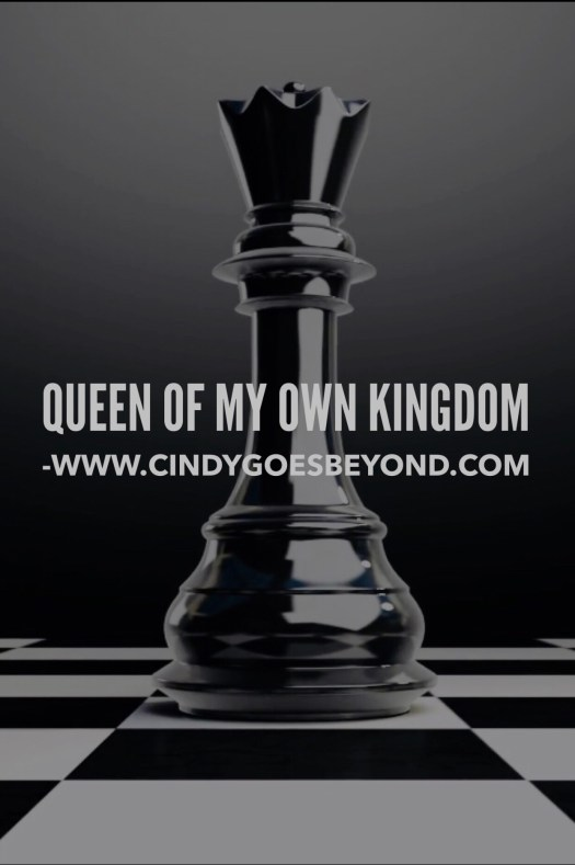 Queen of My Own Kingdom