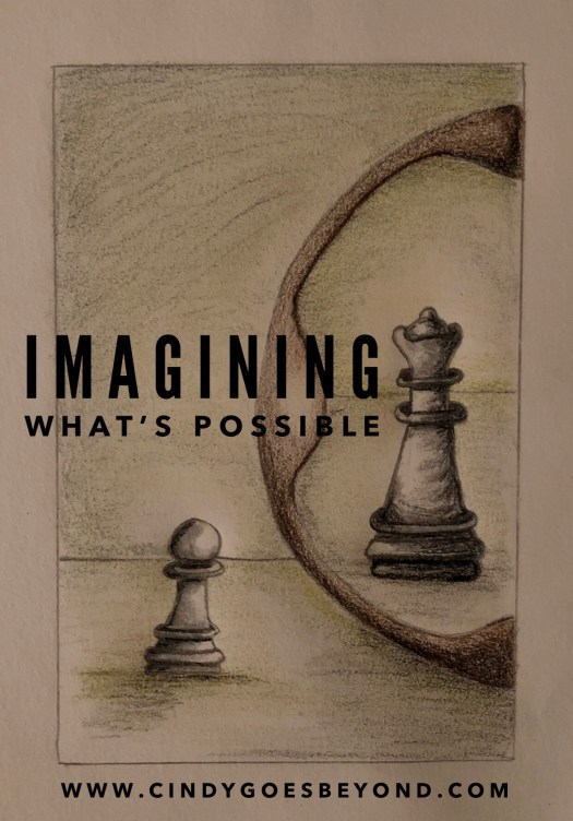 Imagining What's Possible