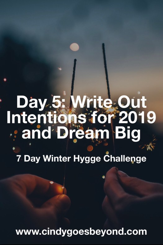 Day 5: Write Out Intentions for 2019 and Dream Big