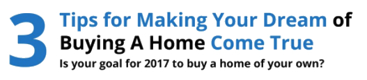3 Tips for Making your Dream of Buying a Home