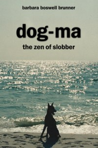 Dog-Ma the Zen of Slobber