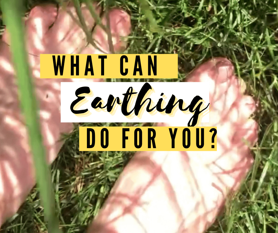 What can Earthing do for your health?