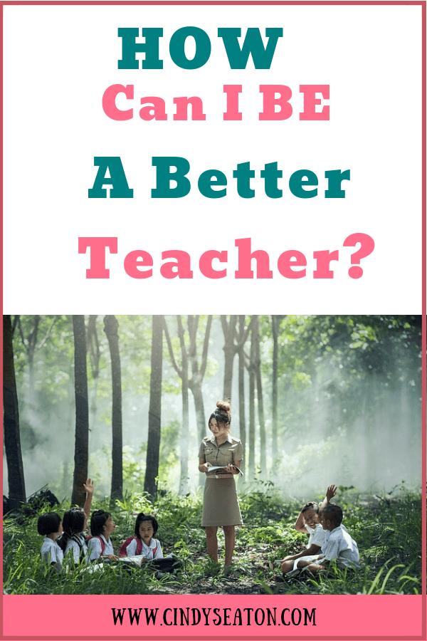 How Can I Be A Better Teacher?