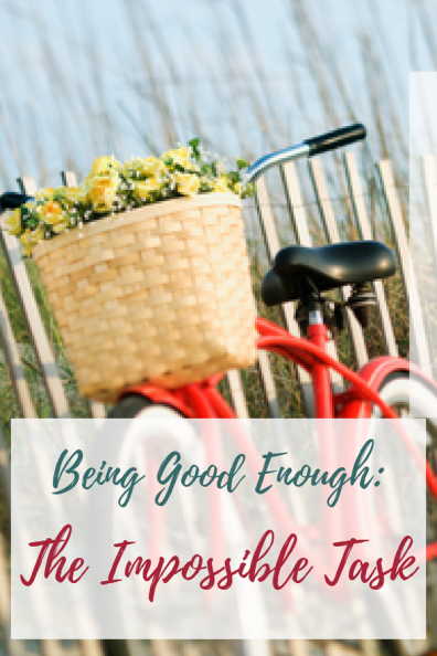 Pinterest- Being Good Enough, The Impossible Task