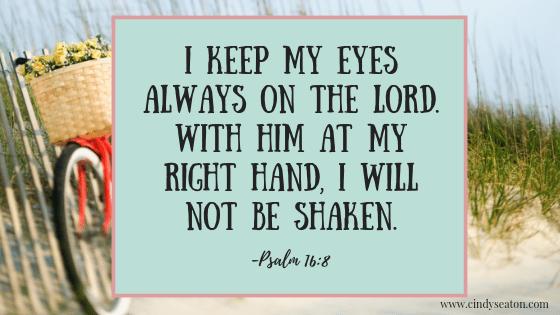 Psalm 16: 8. Bible verse.