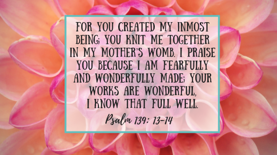Psalm 139: 13-14 printed over a flower.