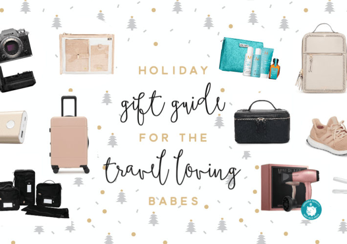 Holiday Gift Guides For The Travel Loving Babes - gift ideas for her, Christmas gifts for travel lovers, holiday gifts and more