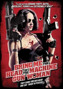 Film Review: 'Bring Me the Head of Machine Gun Woman'