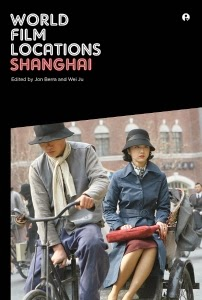 Special Feature: World Film Locations – Shanghai