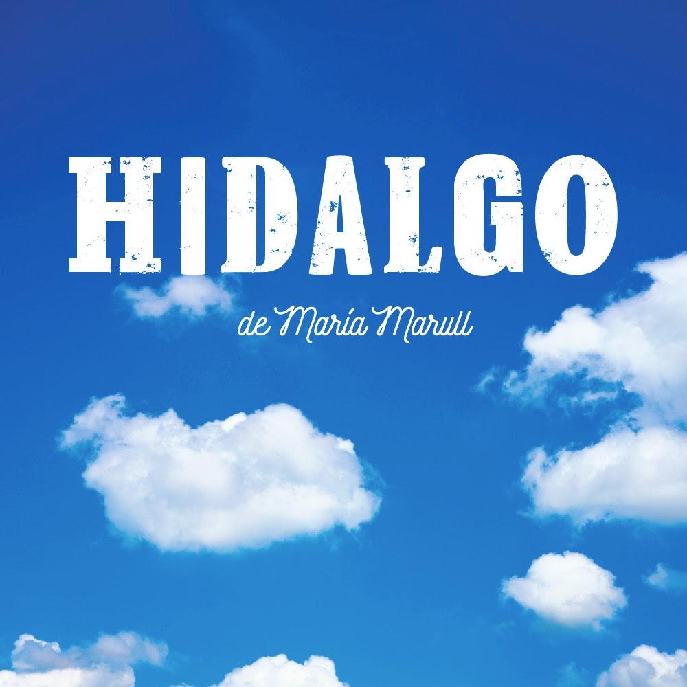 """""""Hidalgo"""", vuelven las hermanas Marull con una pieza teatral superadora."""