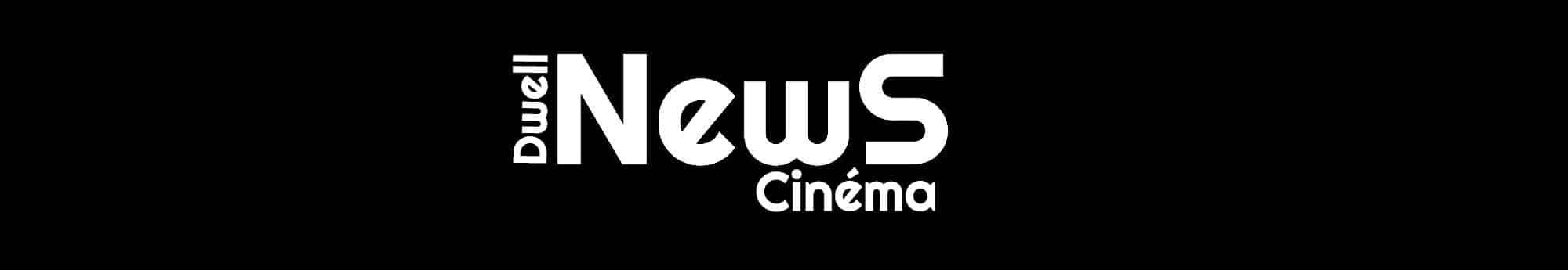 news actualité cinéma et box-office sur cinedweller