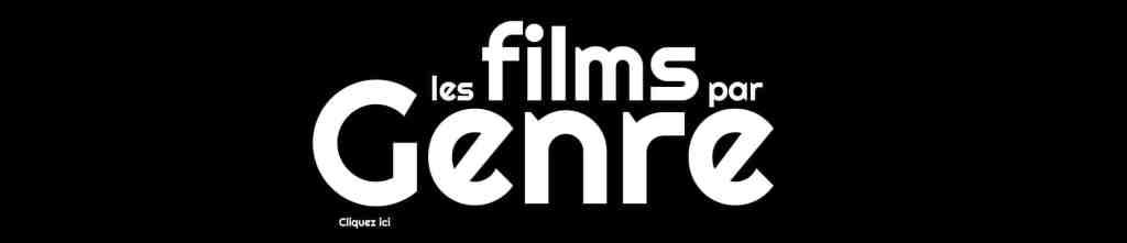 Tous les films par genre sur le site CinéDweller