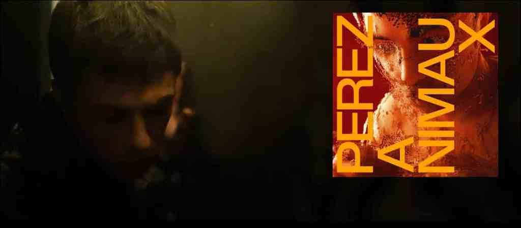 Pochette de Perez Animaux, premier single de 2019