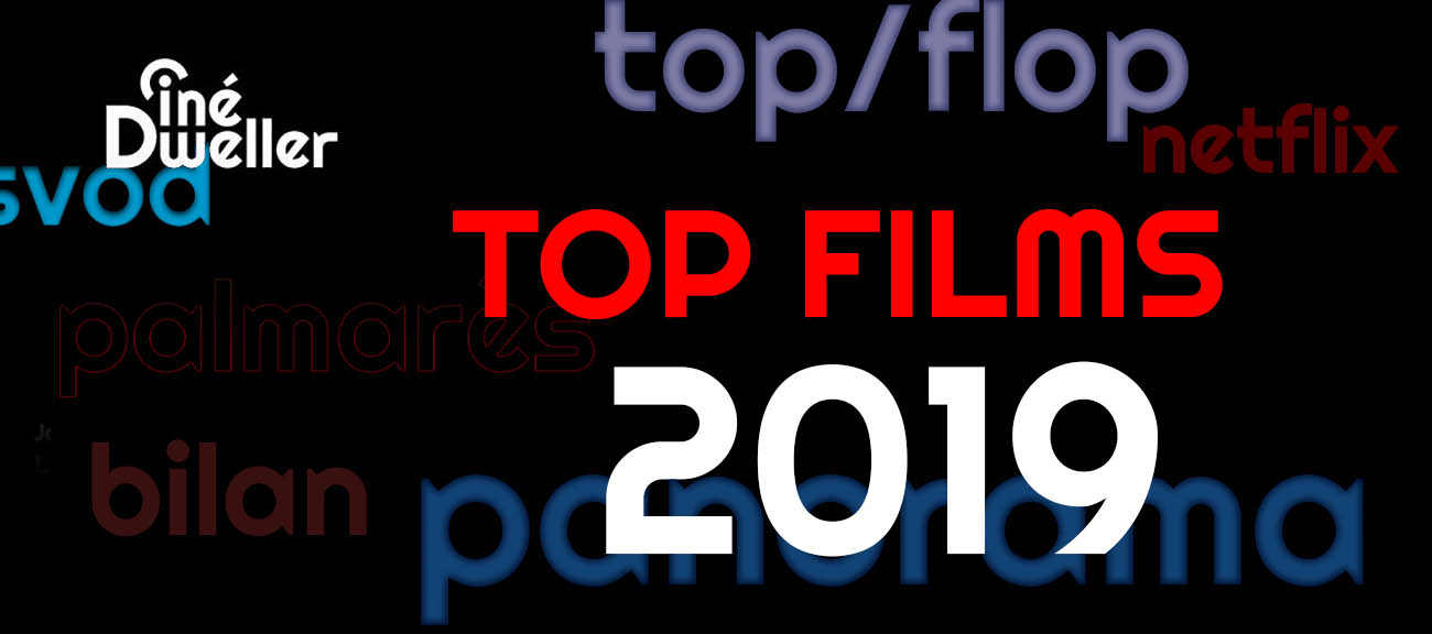 Top Films 2019 de la rédaction de CinéDweller