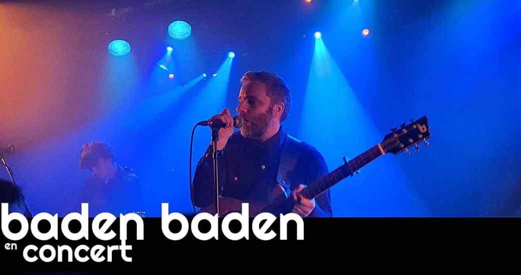 Baden Baden : retour sur la scène parisienne à la Maroquinerie