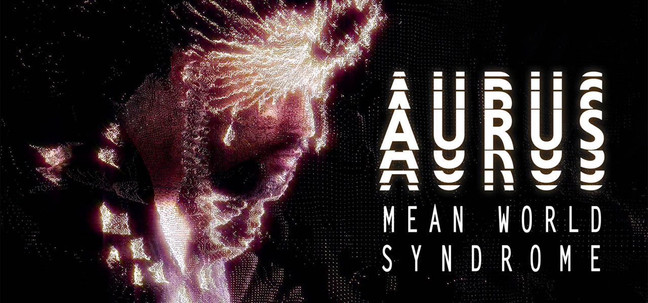 Aurus, promo du clip Mean Syndrome World
