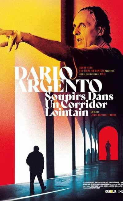 Dario Argento Soupirs dans un corridor lointain, affiche du film de Jean-Baptiste Thoret