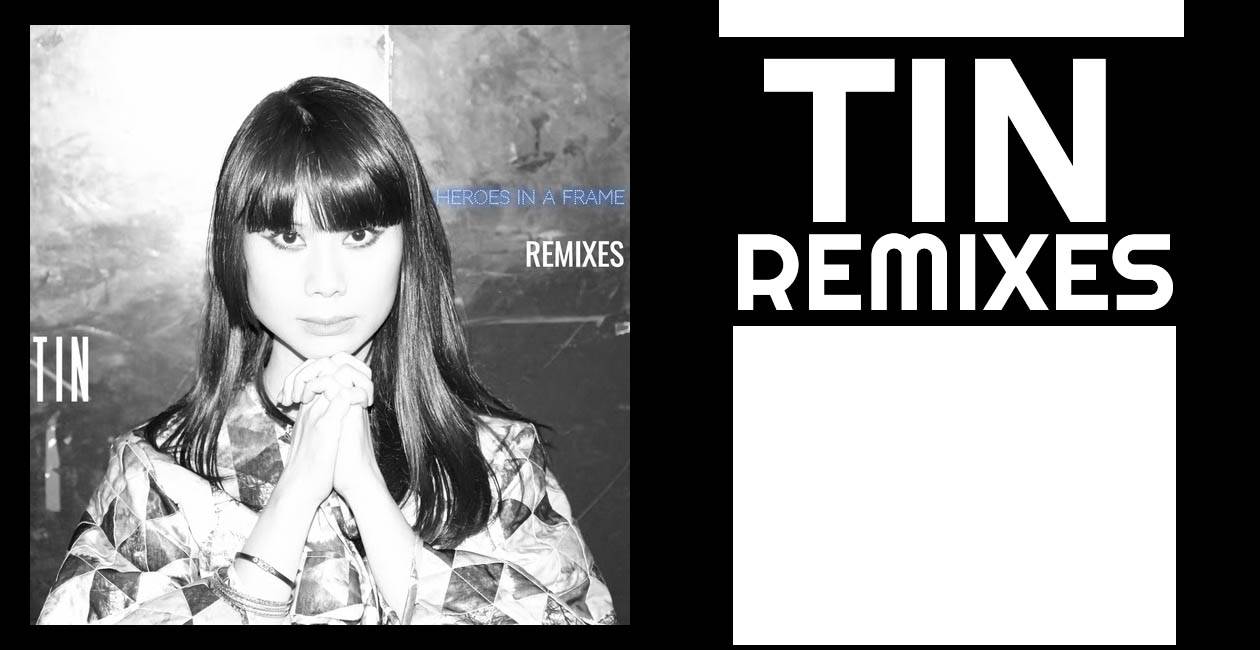 Tin, Heroes in a Frame Remixes