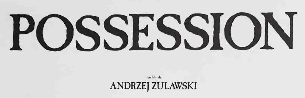 Possession de Zulwaski à Cannes en 1981