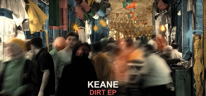 Keane, EP Dirt, issue du site officiel du groupe