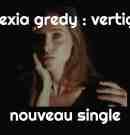 Alexia Gredy revient avec Vertigo