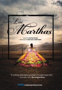 Las Marthas poster with the title in big cursive letters and a young woman wearing a large yellow dress. She is facing away and glowing with the Texas border landscape in the background.