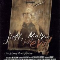 Crítica cine: Just Melvin, Just Evil (2000)