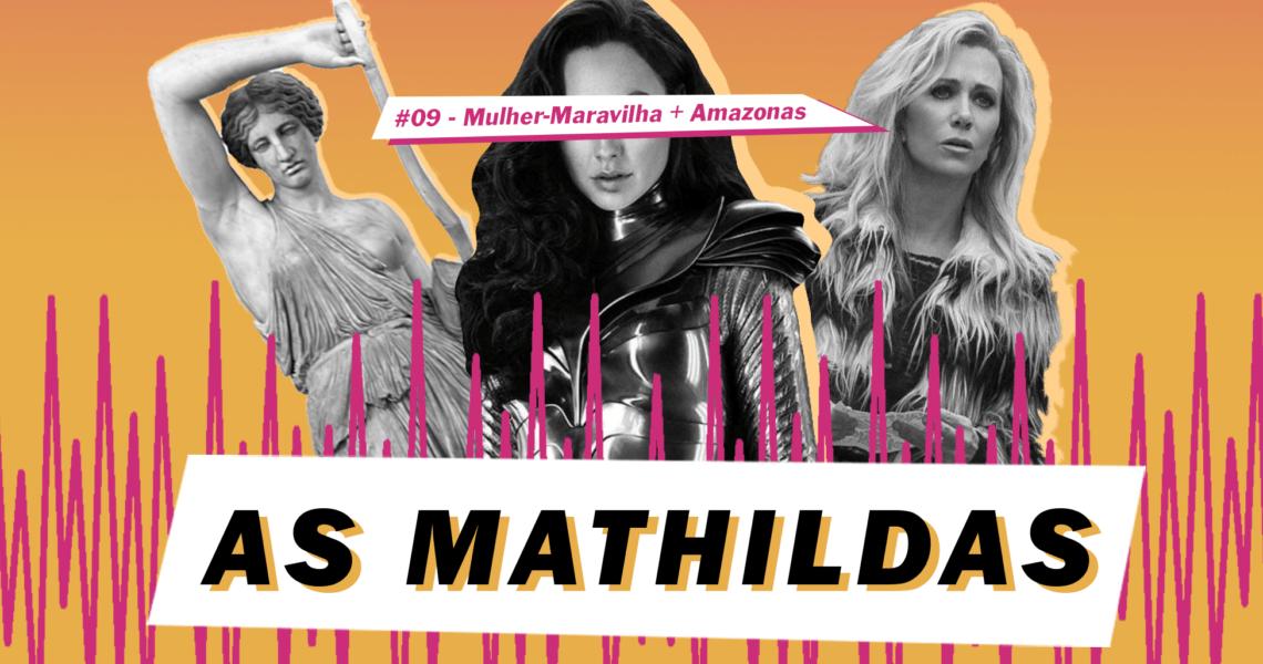 As Mathildas 2020 - 09 - Mulher-Maravilha
