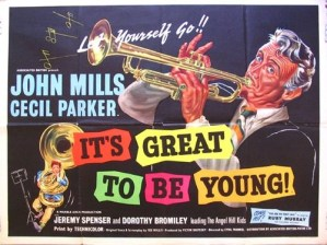 It's great to be young (john mills)