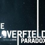 'The Cloverfield Paradox' se estrena en Netflix; Mira el teaser