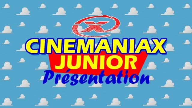 Présentation de Cinémaniax Junior