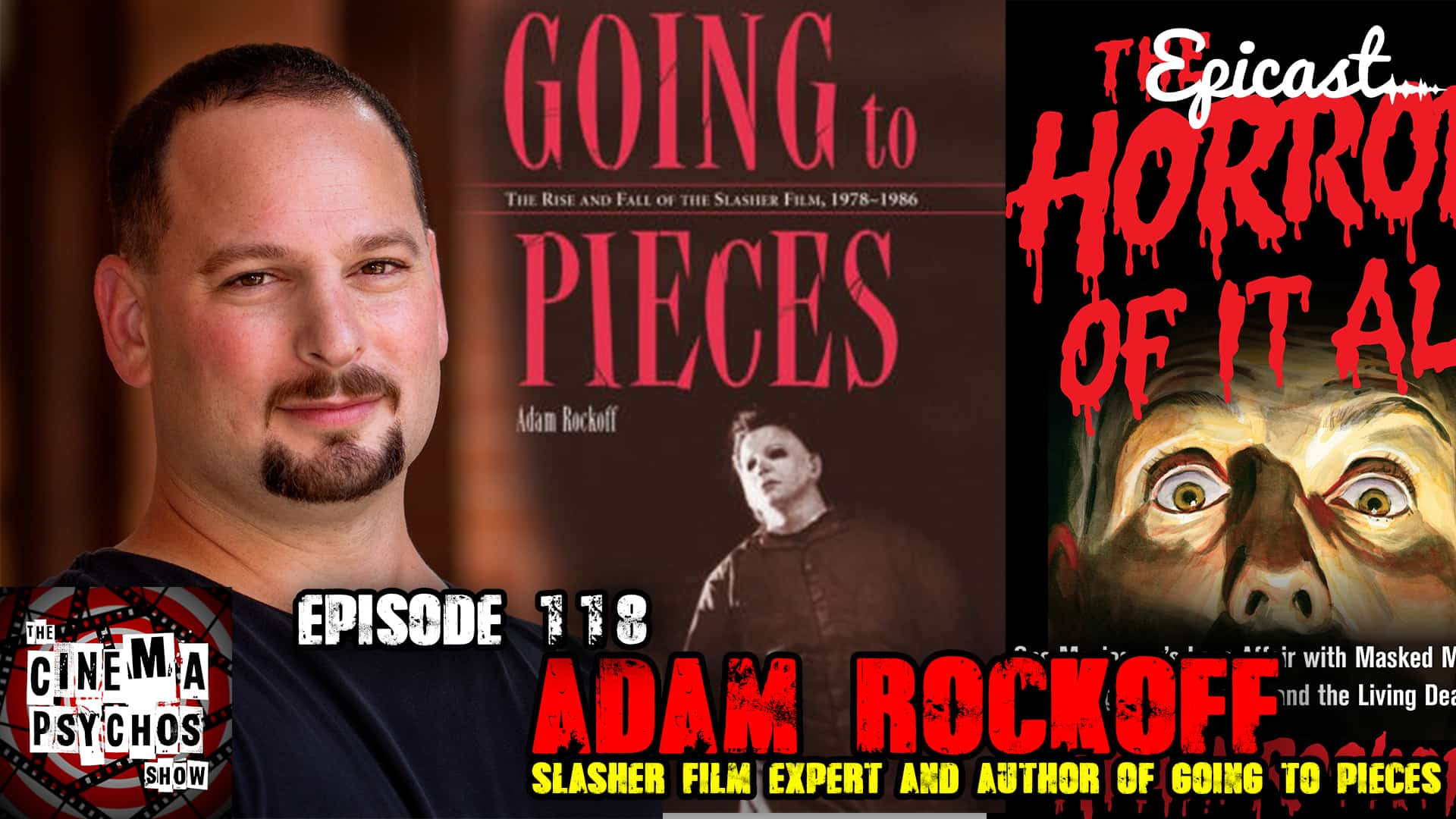 """Adam Rockoff- Slasher Film Expert and Author of """"Going to Pieces"""" - Episode  118 - The Cinema Psychos Show"""
