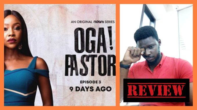 oga pastor episode 3 review