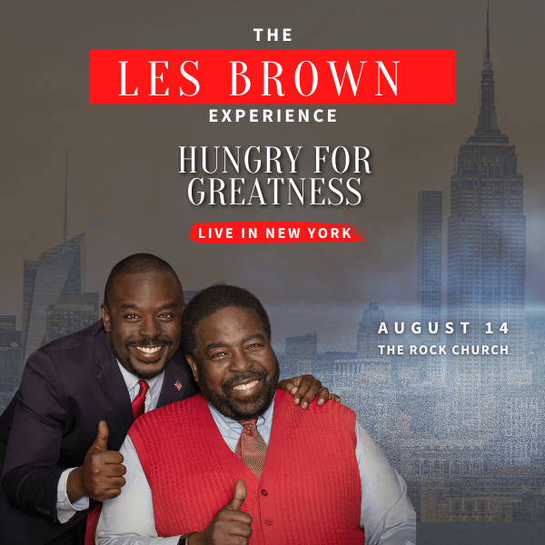 Les Brown Live Experience Hungry For Greatness