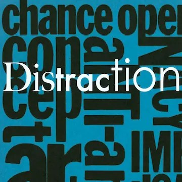Words: chance operations, distraction, etc.