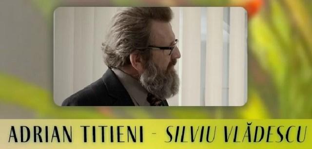 Dirijorul tacerilor Adrian Titieni Silviu Vladescu