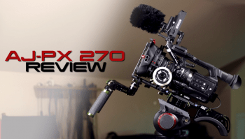 Panasonic AJ-PX 270 Portable ENG Video Camera Review