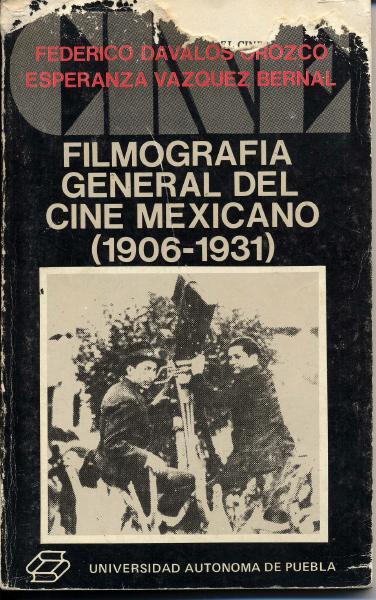 Dávalos, Federico y Esperanza Bernal, Filmografía general del cine mexicano (1908-1931)