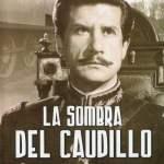 """""""La sombra del caudillo"""", la película mexicana que esperó 30 años para su estreno"""