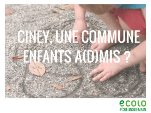 CINEY, UNE COMMUNEENFANTS A(D)MIS -