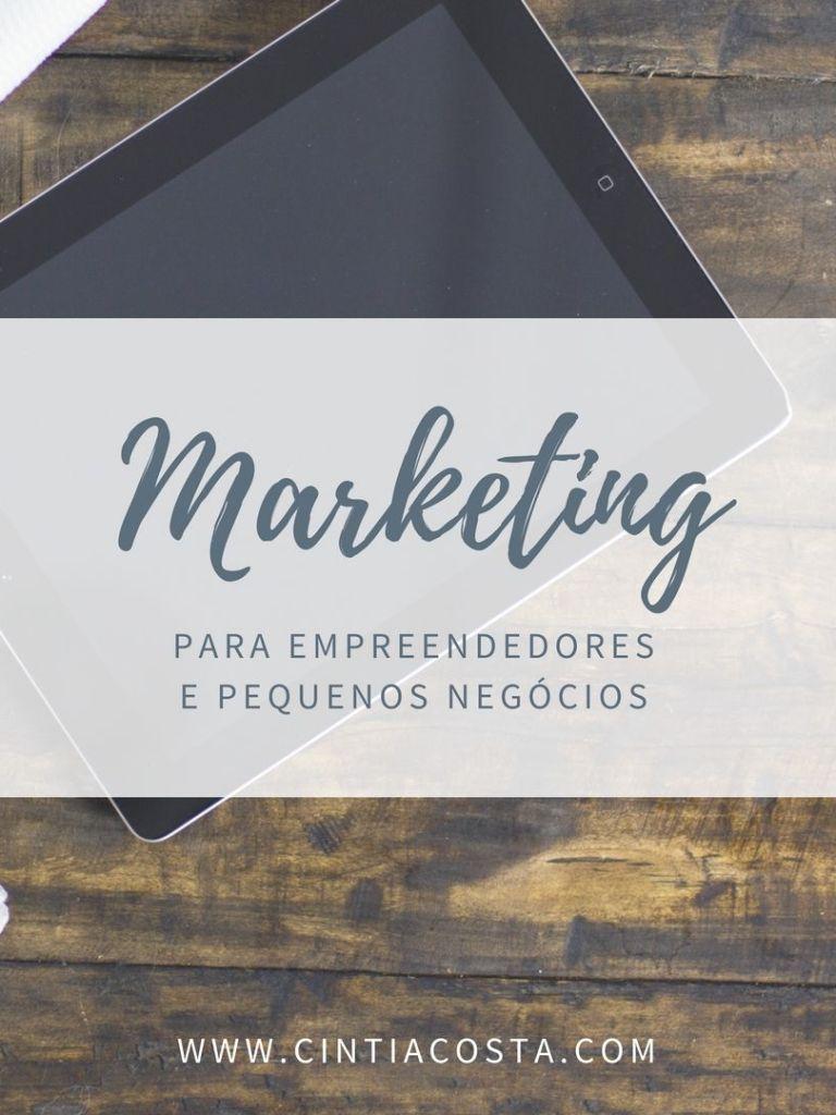 Dicas de marketing para empreendedores e pequenos negócios
