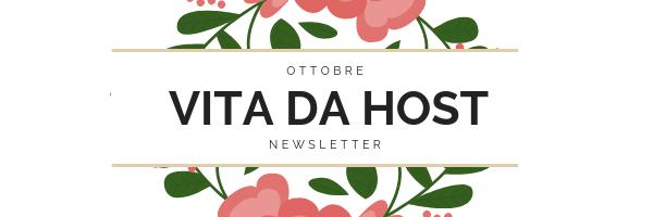 Vita da host newsletter 2 ottobre