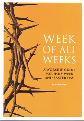 Week of all Weeks: A Worship Guide for Holy Week and Easter Day