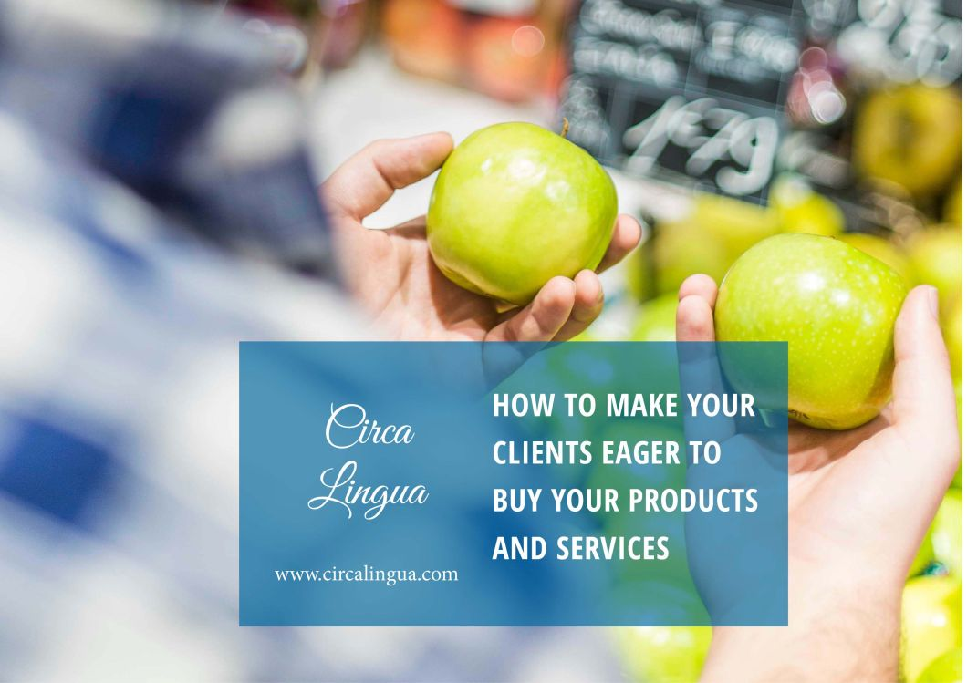 How to make your clients eager to buy your products and services