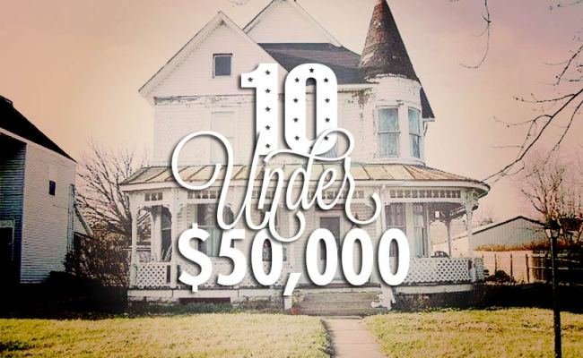 10 Houses Under 50 000 April 2014 Edition Circa Old