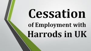 Cessation of Employment with Harrods