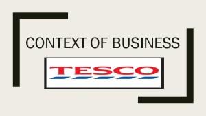 Context of Business (TESCO)