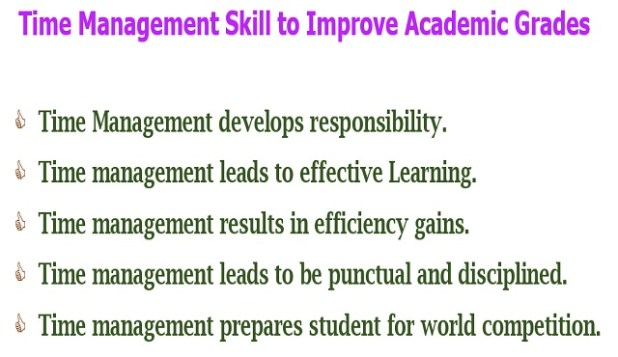 To improve academic grades, student must have to develops responsibility, give priority on effective learning, increase efficiency,