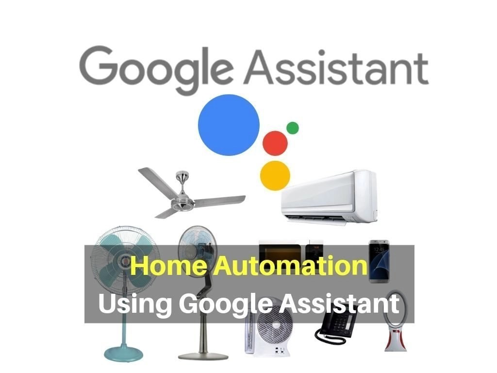 Home Automation Using Google Assistant